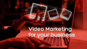 Video Marketing for Business